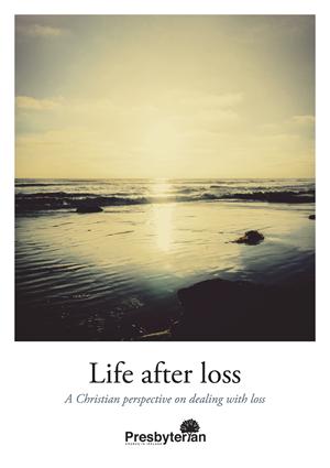 life after loss presbyterian church ireland